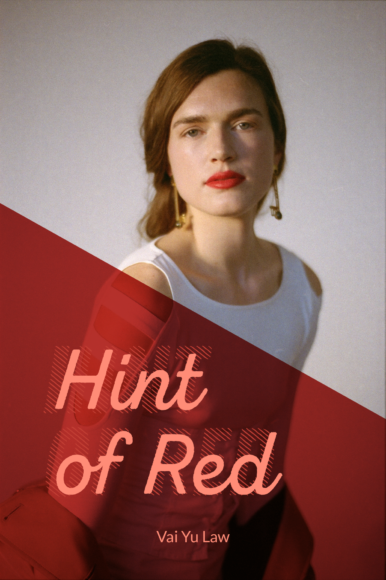Hint of Red editorial by Vai Yu Law - cover